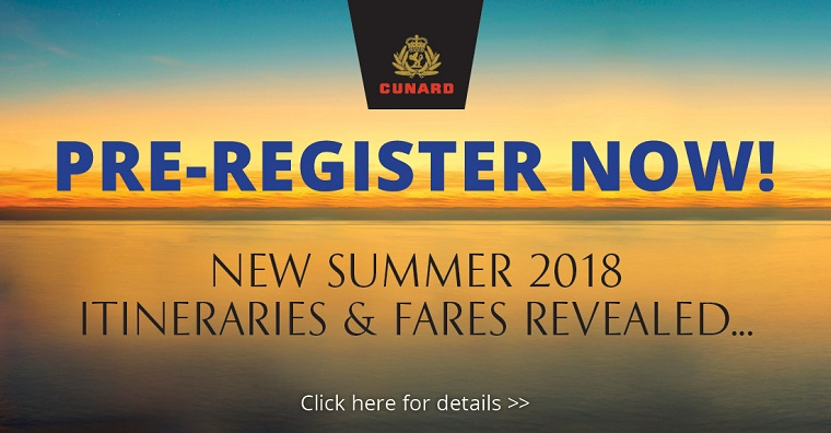 Cunard Summer 2018 Itineraries and Fares revealed