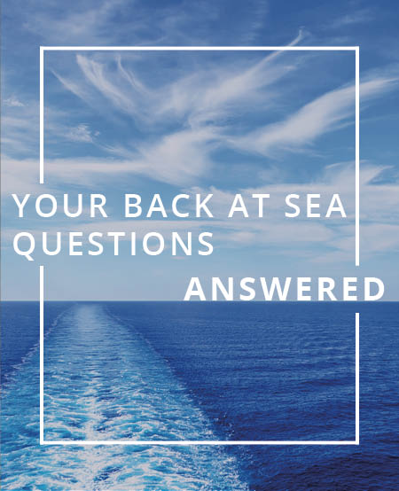 Your Back at Sea Questions, Answered